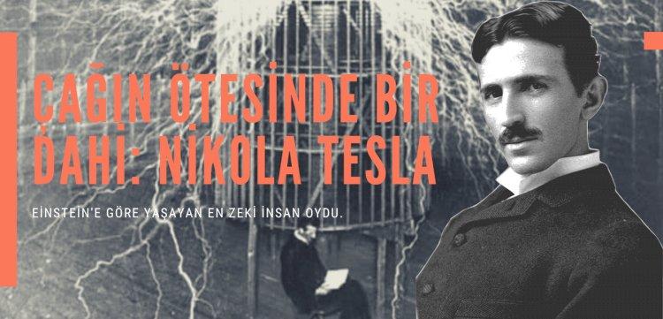 Çağın Ötesinde Bir Dahi: Nikola Tesla